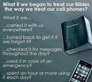 What if we treated our Bible like our cell phone
